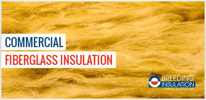 Commercial Fiberglass Insulation: The Basics