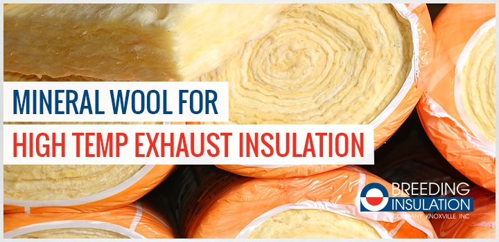 Why Use Mineral Wool for High-Temp Exhaust Insulation